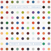 THIRTY SECONDS TO MARS - LOVE LUST FAITH + DREAMS artwork